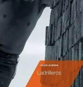 """Reseña de """"Ladrilleros"""", de Selva Almada"""
